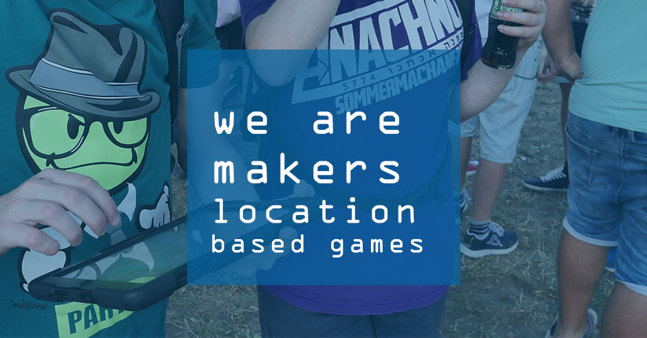 We are makers BER #17 – Location Based Games