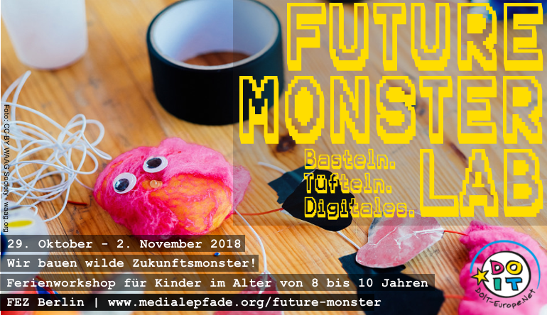Future Monsters go wild! Makingworkshop für Kids in Berlin und Brandenburg (8-10 Jahre)