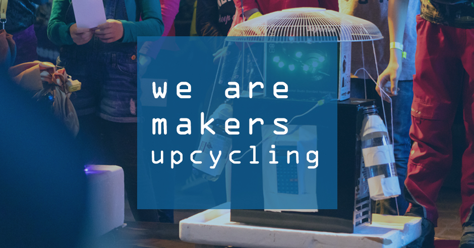 We are makers BER #22 – Making + Upcycling